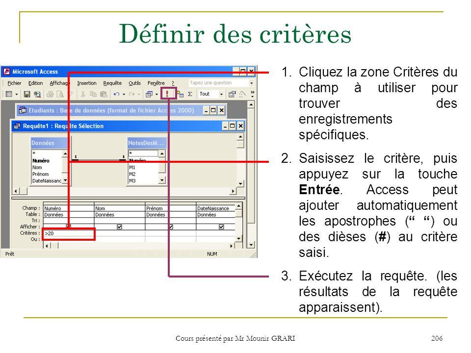 Cours présenté par Mr Mounir GRARI 207 Exemple de critères Correspondance exacte : = 100 (trouver le nombre 100).