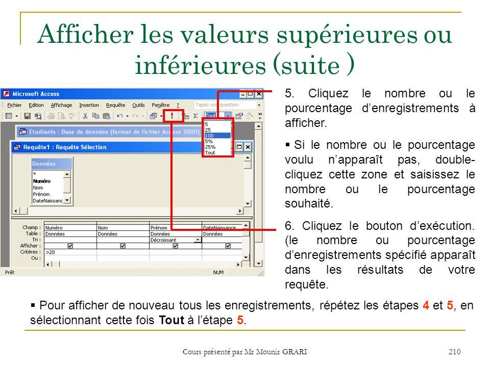Cours présenté par Mr Mounir GRARI 211 Utiliser plusieurs critères Utiliser « OU » avec un champ 1.Cliquez la zone Critères du champ dont vous voulez souhaitez rechercher des enregistrements spécifiques, puis saisissez le premier critère.
