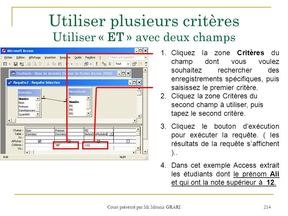 Cours présenté par Mr Mounir GRARI 215 Effectuer des calculs 1.Cliquez la zone Champ de la première colonne vide.