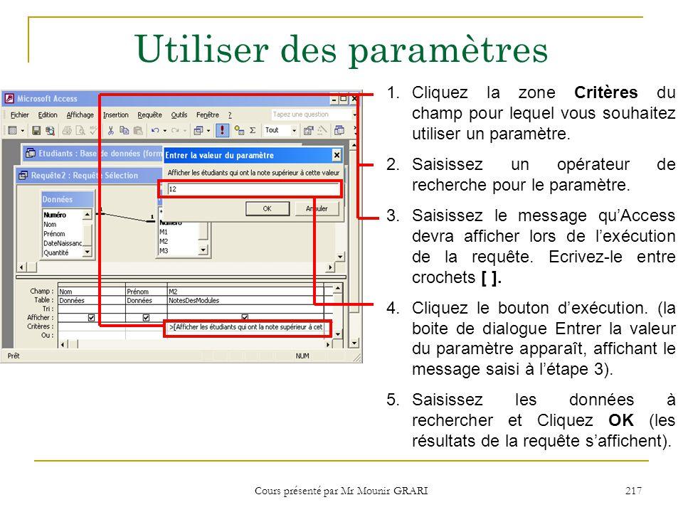 Cours présenté par Mr Mounir GRARI 218 Synthétiser des données pour un champ 1.Créez une requête qui renferme uniquement le champ à synthétiser.