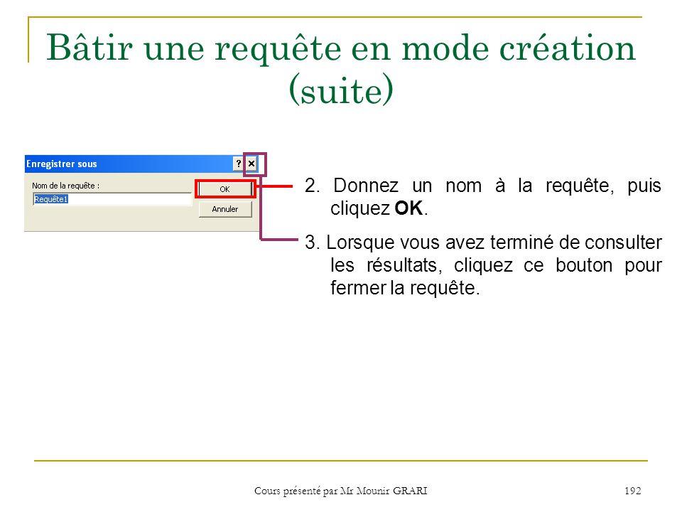 Cours présenté par Mr Mounir GRARI 193 Utiliser lassistant requête simple 1.Double-cliquez Créer une requête à laide de lAssistant.