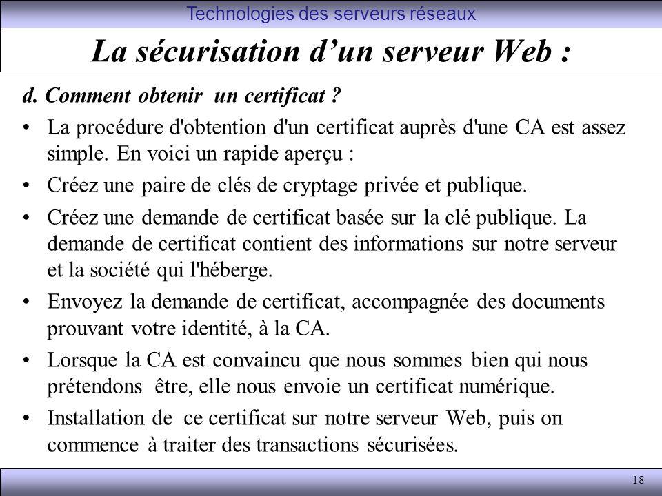 18 La sécurisation dun serveur Web : d.Comment obtenir un certificat .