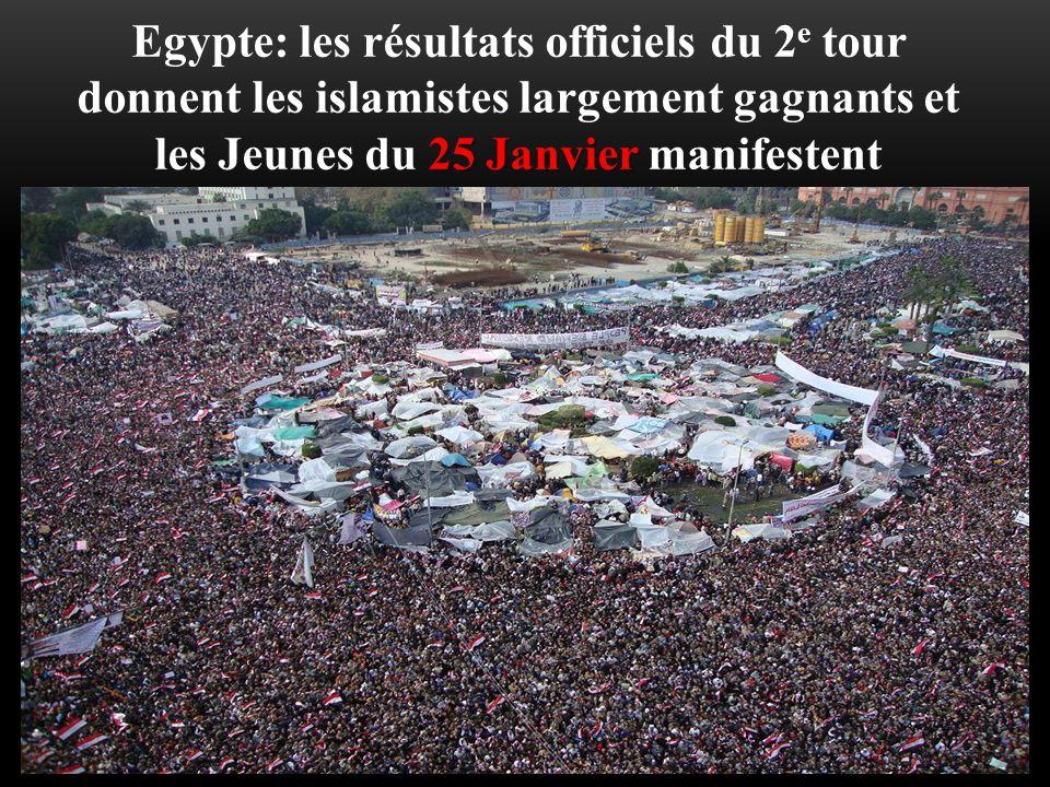 25 Janvier Egypte: les résultats officiels du 2 e tour donnent les islamistes largement gagnants et les Jeunes du 25 Janvier manifestent