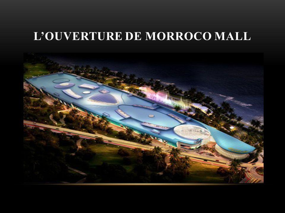 LOUVERTURE DE MORROCO MALL