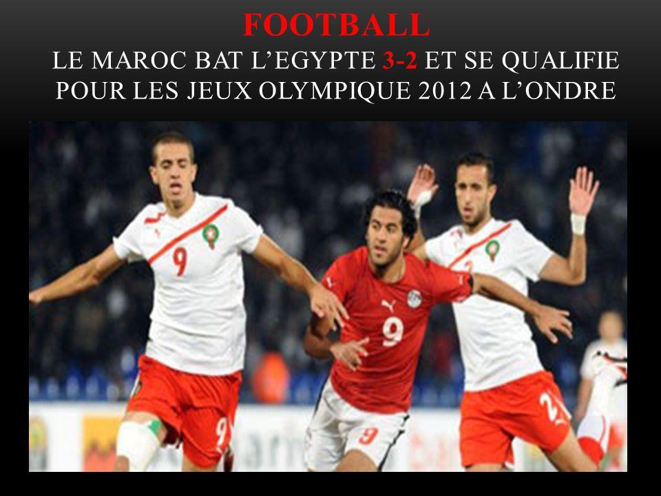 FOOTBALL LE MAROC BAT LEGYPTE 3-2 ET SE QUALIFIE POUR LES JEUX OLYMPIQUE 2012 A LONDRE