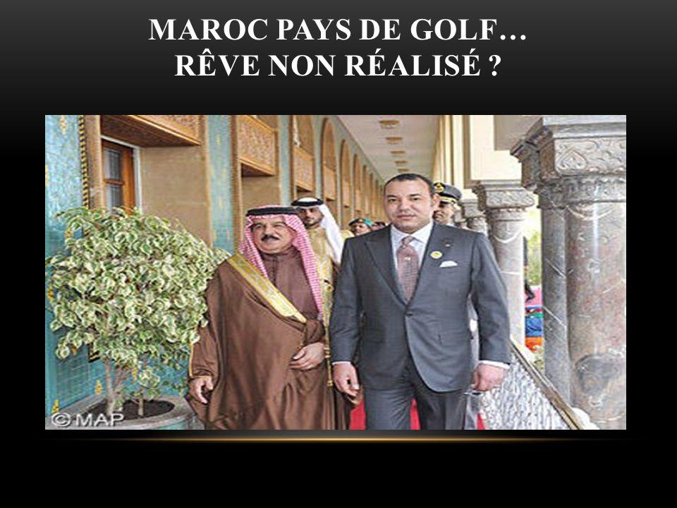 MAROC PAYS DE GOLF… RÊVE NON RÉALISÉ ?