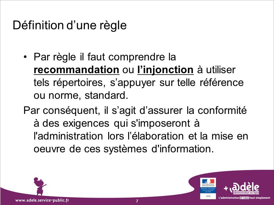 7 Définition dune règle Par règle il faut comprendre la recommandation ou linjonction à utiliser tels répertoires, sappuyer sur telle référence ou nor