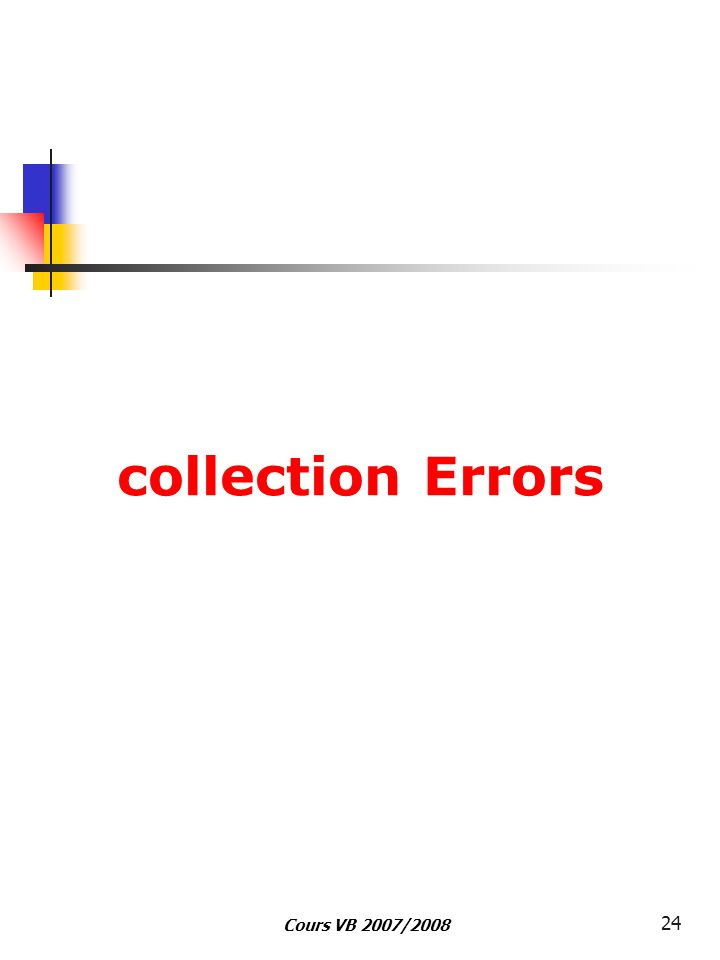 Cours VB 2007/2008 24 collection Errors