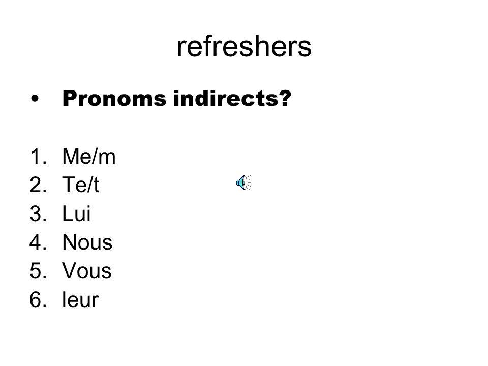 definition A pronoun replaces a noun! 1.Pronom direct 2.Pronom indirect Name pronoms directs! Me/m te/t Le/la/l Nous Vous les