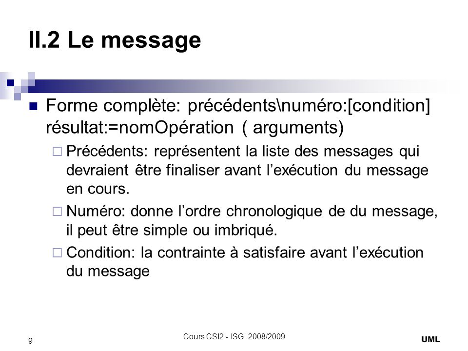 II.2 Le message UML 10 Cours CSI2 - ISG 2008/2009