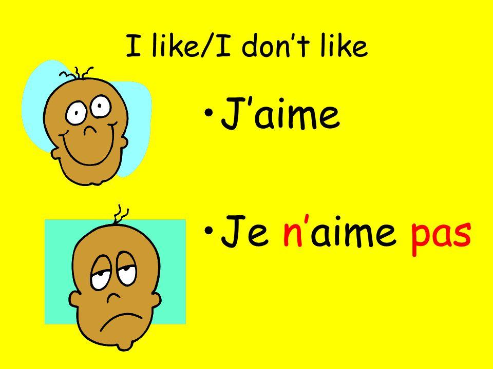 I like/I dont like Jaime Je naime pas