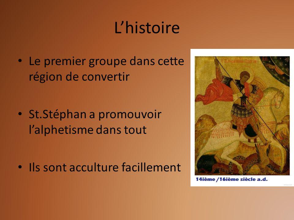 Lhistoire Le premier groupe dans cette région de convertir St.Stéphan a promouvoir lalphetisme dans tout Ils sont acculture facillement