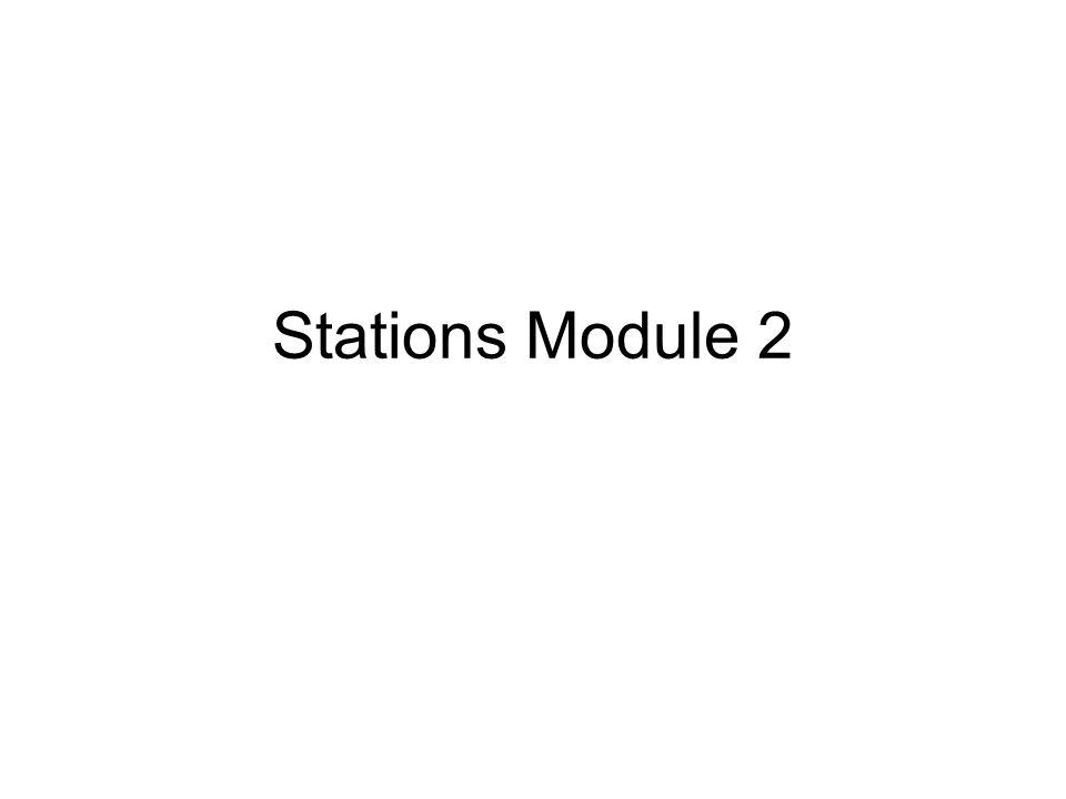 Stations Module 2