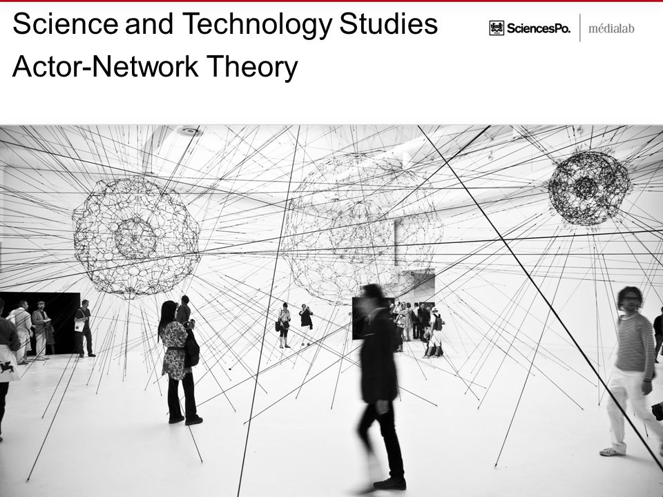 Science and Technology Studies Actor-Network Theory