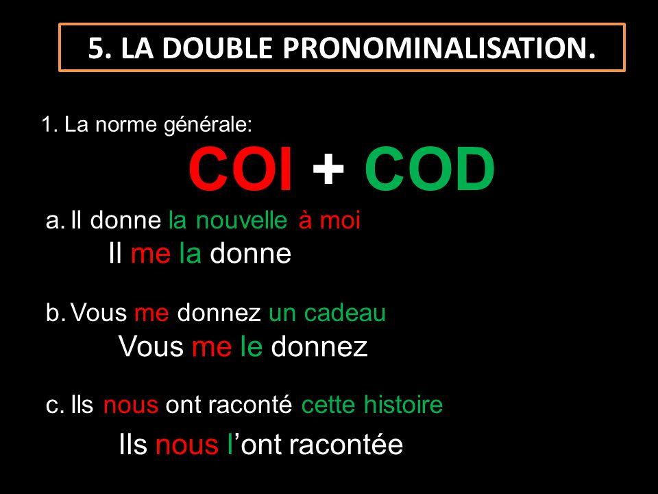 1.La norme générale: 5. LA DOUBLE PRONOMINALISATION.