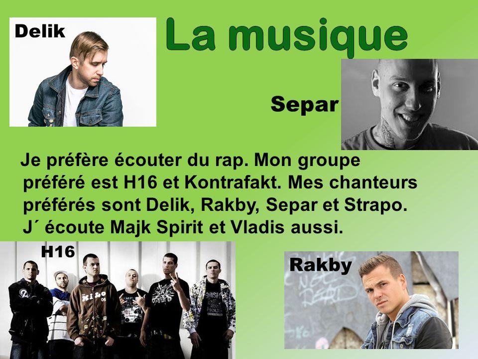 Je préfère écouter du rap. Mon groupe préféré est H16 et Kontrafakt. Mes chanteurs préférés sont Delik, Rakby, Separ et Strapo. J´ écoute Majk Spirit