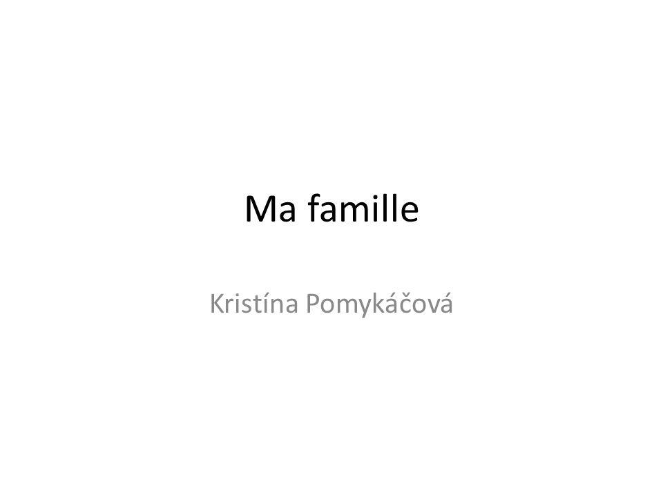 Ma famille Kristína Pomykáčová