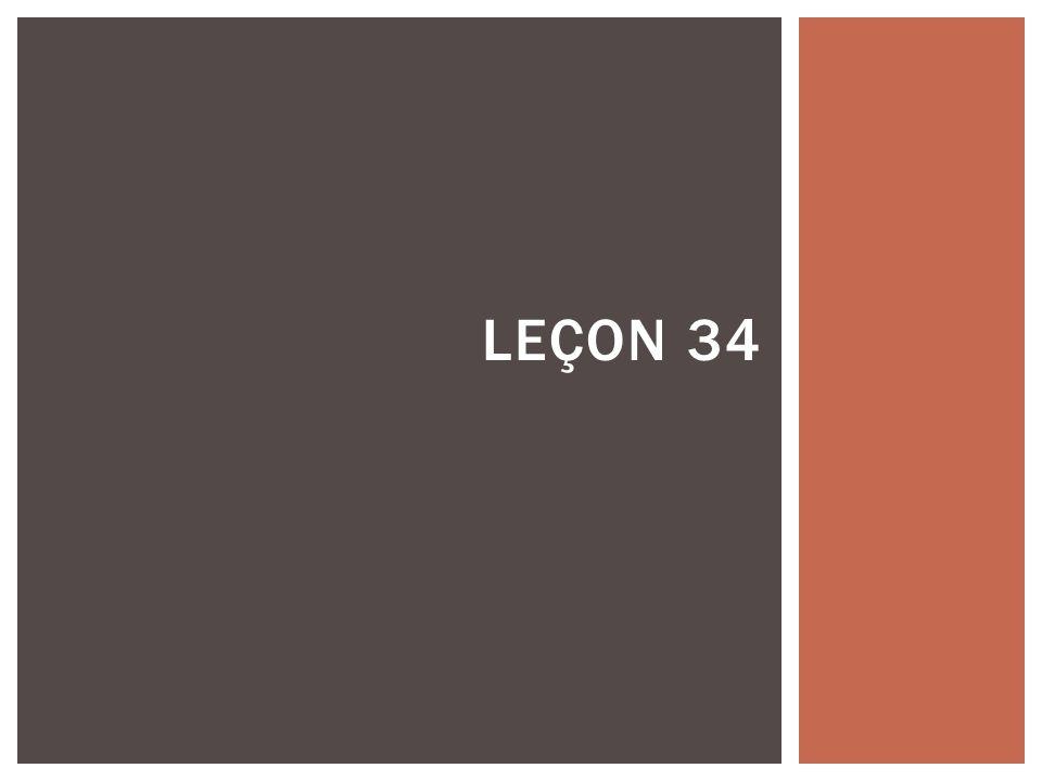 LEÇON 34