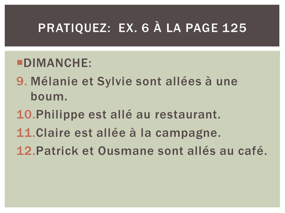 DIMANCHE: 9.Mélanie et Sylvie sont allées à une boum.