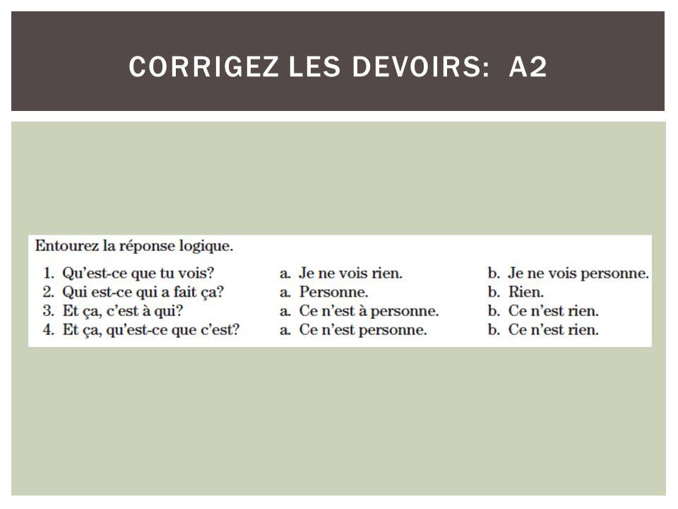CORRIGEZ LES DEVOIRS: A2