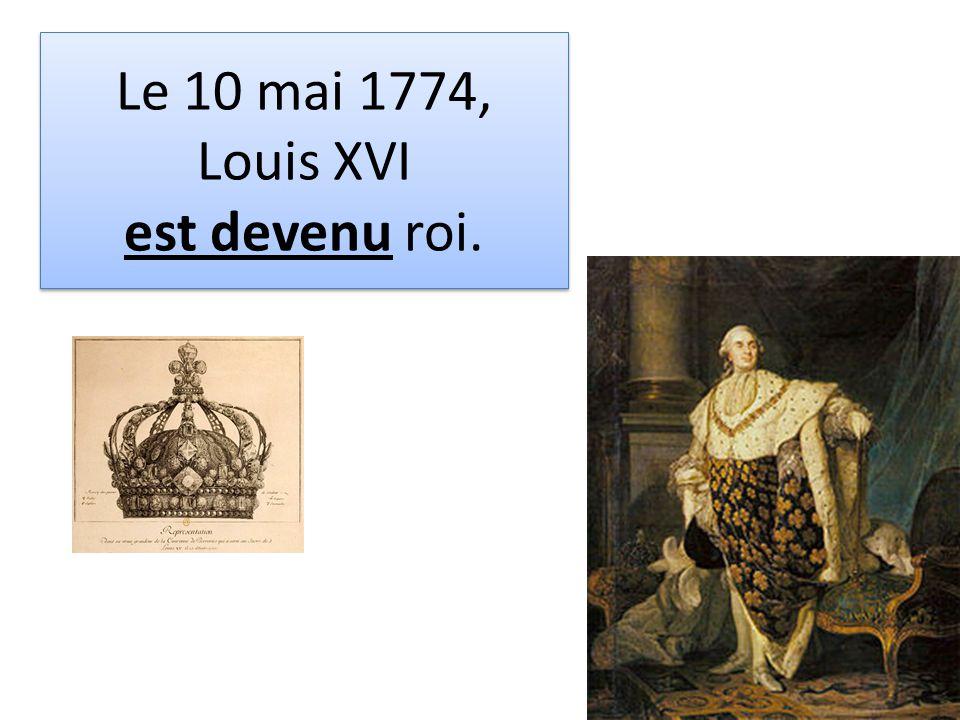 Le 10 mai 1774, Louis XVI est devenu roi.
