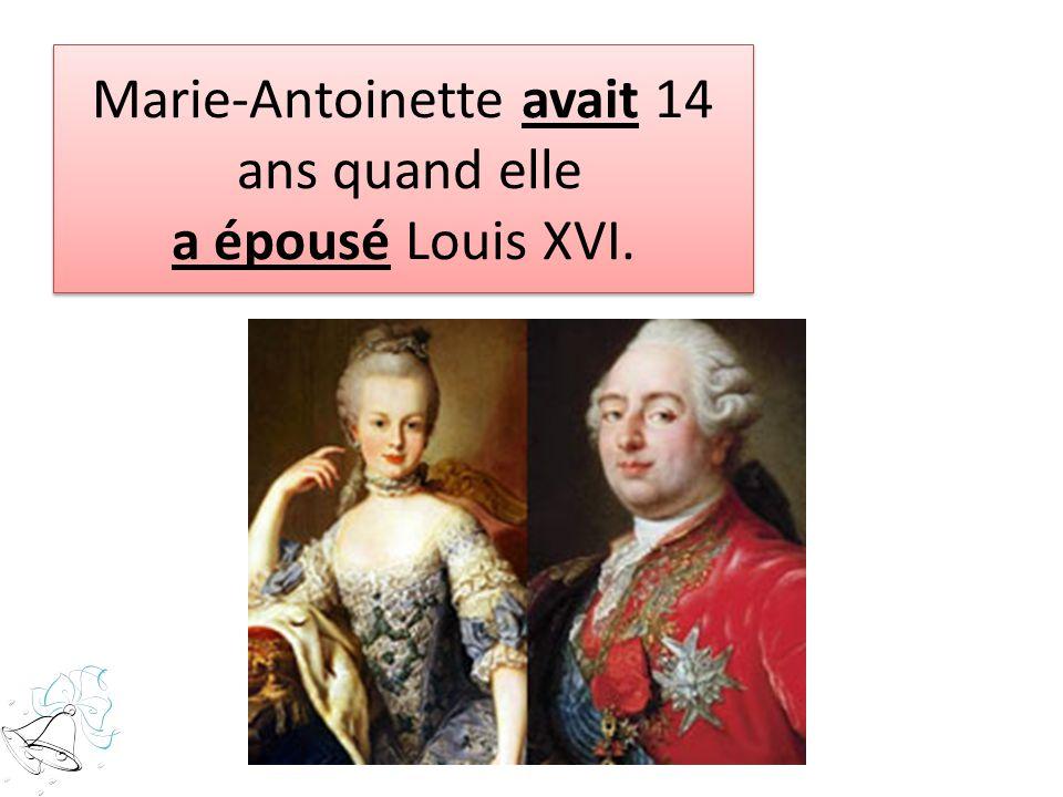 Marie-Antoinette avait 14 ans quand elle a épousé Louis XVI.