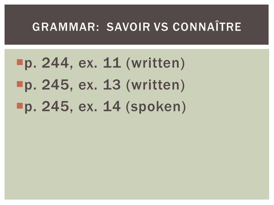 p. 244, ex. 11 (written) p. 245, ex. 13 (written) p.