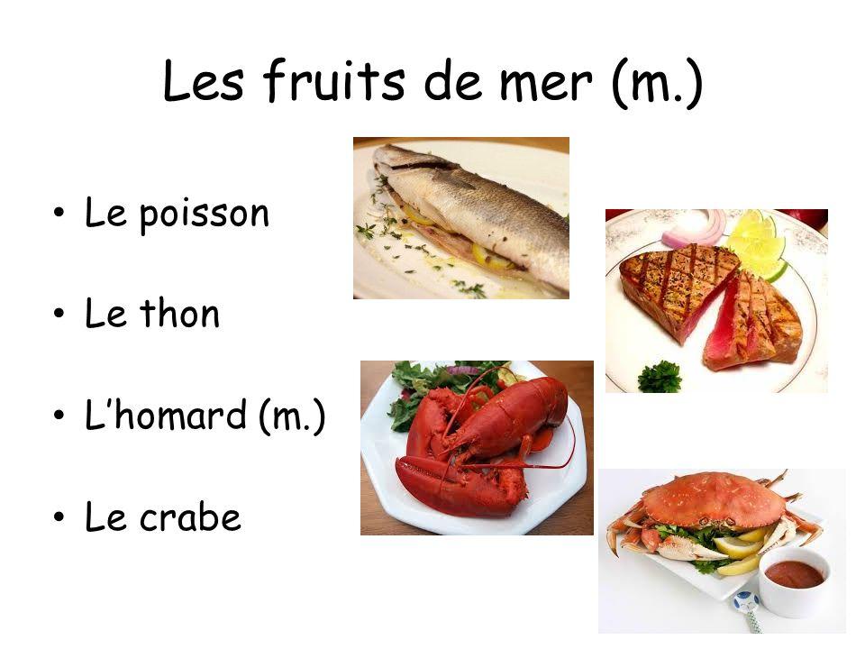 Les fruits de mer (m.) Le poisson Le thon Lhomard (m.) Le crabe
