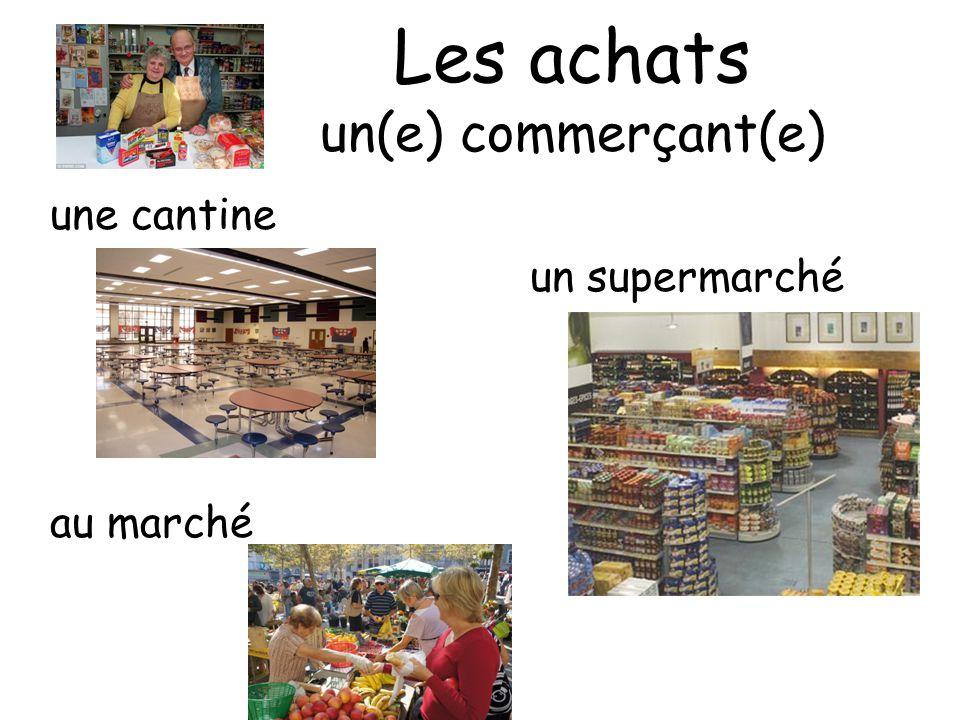 Les achats un(e) commerçant(e) une cantine un supermarché au marché