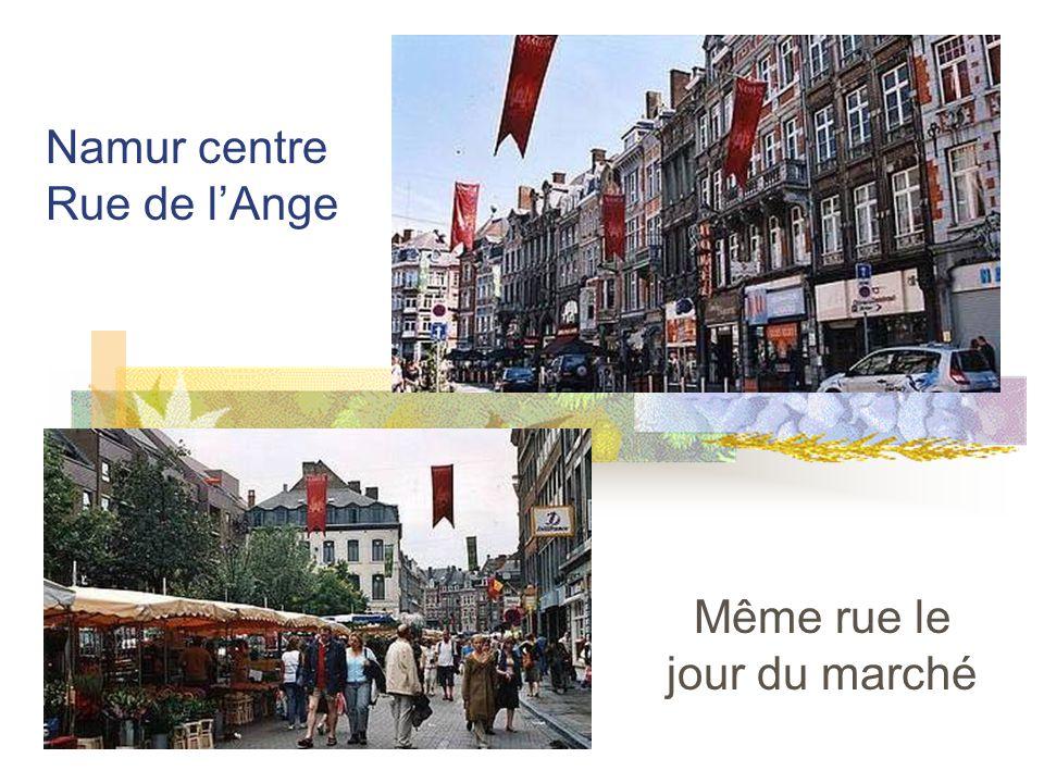 Namur centre Rue de lAnge Même rue le jour du marché