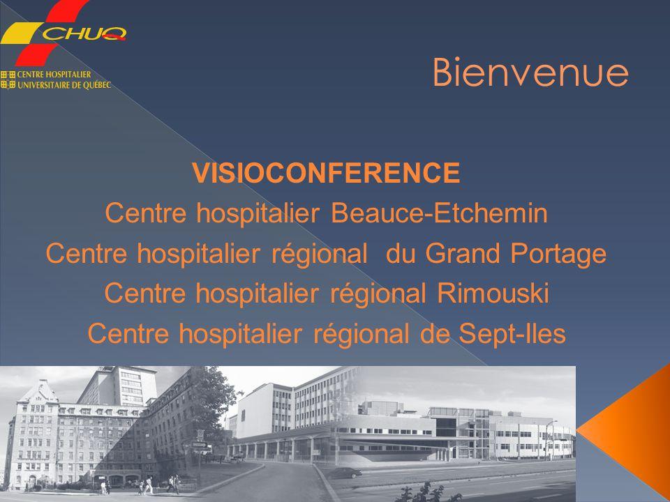 VISIOCONFERENCE Centre hospitalier Beauce-Etchemin Centre hospitalier régional du Grand Portage Centre hospitalier régional Rimouski Centre hospitalie