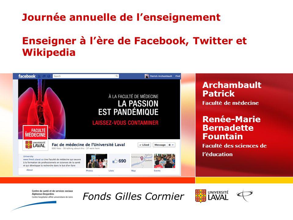 Journée annuelle de lenseignement Enseigner à lère de Facebook, Twitter et Wikipedia Archambault Patrick Faculté de médecine Renée-Marie Bernadette Fo
