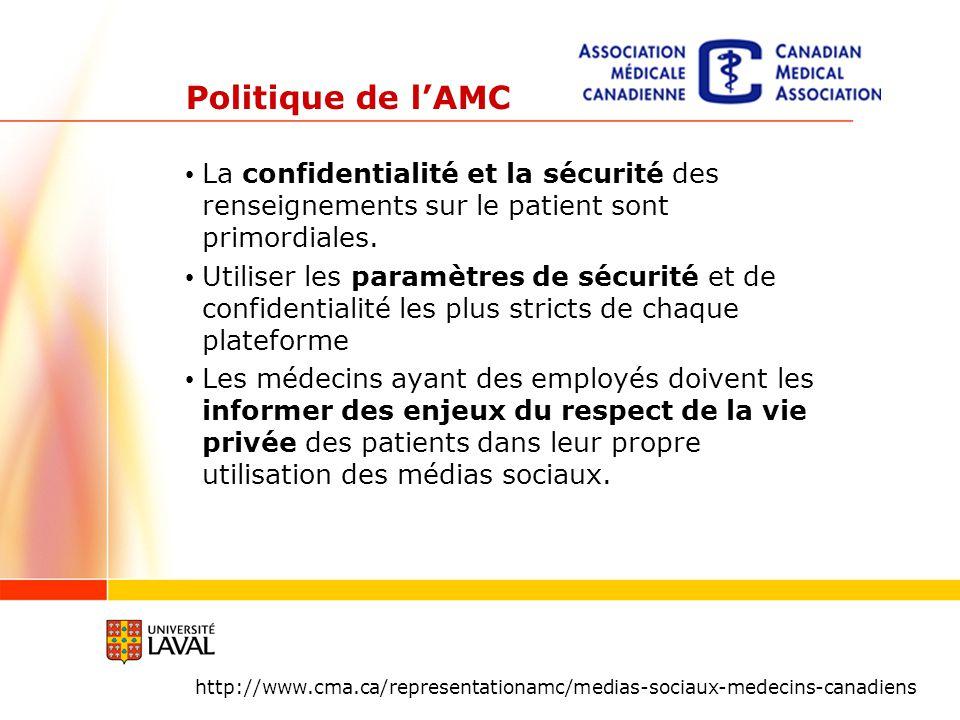 Politique de lAMC http://www.cma.ca/representationamc/medias-sociaux-medecins-canadiens La confidentialité et la sécurité des renseignements sur le patient sont primordiales.