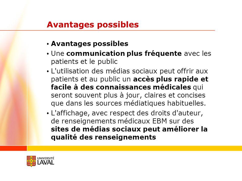 Avantages possibles Une communication plus fréquente avec les patients et le public L'utilisation des médias sociaux peut offrir aux patients et au pu