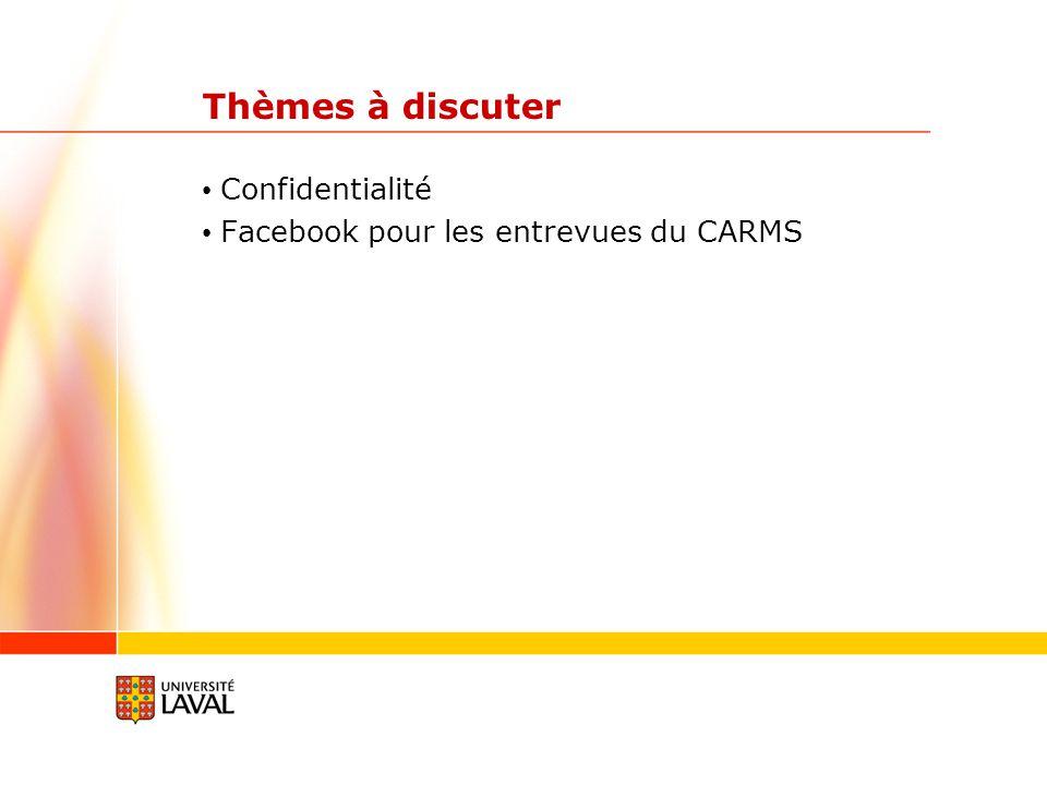 Thèmes à discuter Confidentialité Facebook pour les entrevues du CARMS