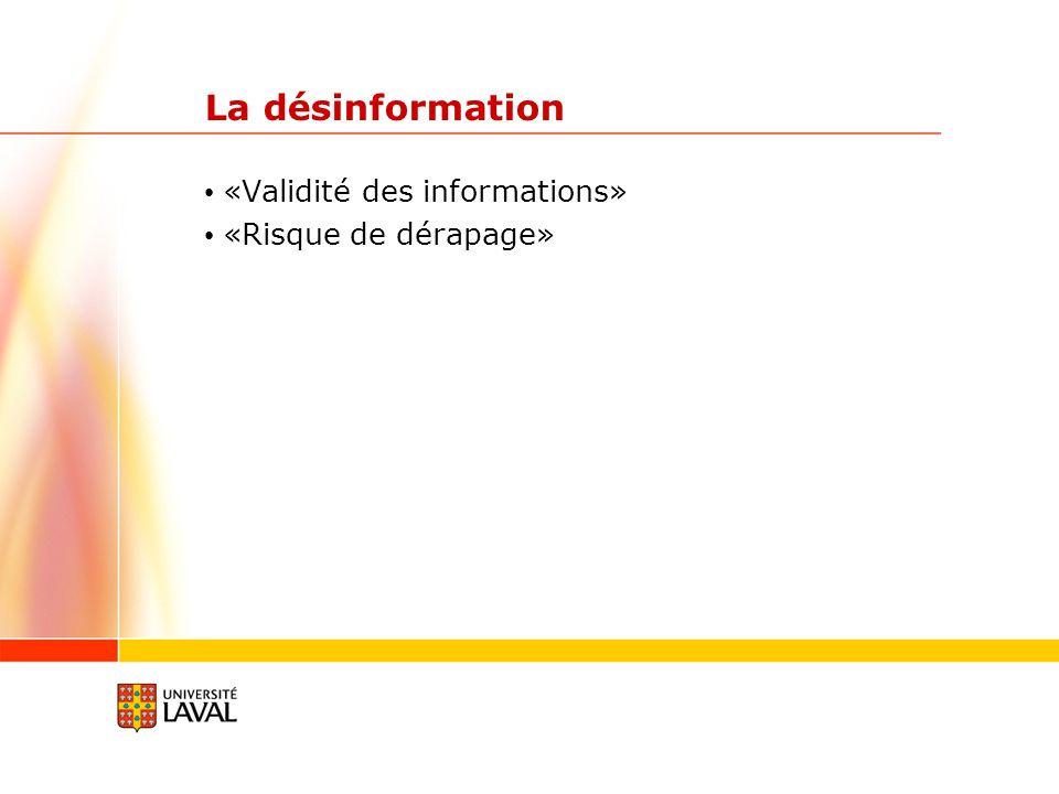 La désinformation «Validité des informations» «Risque de dérapage»