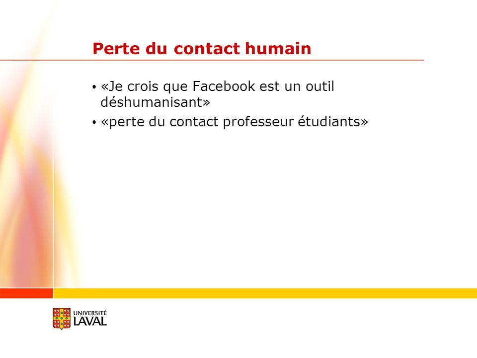 Perte du contact humain «Je crois que Facebook est un outil déshumanisant» «perte du contact professeur étudiants»