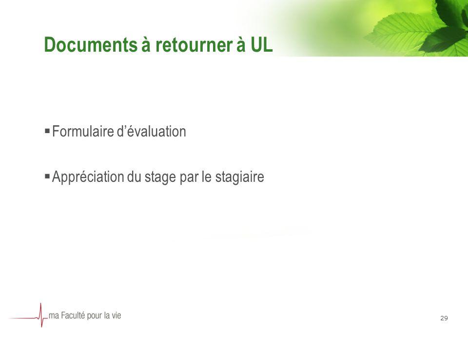 Documents à retourner à UL Formulaire dévaluation Appréciation du stage par le stagiaire 29