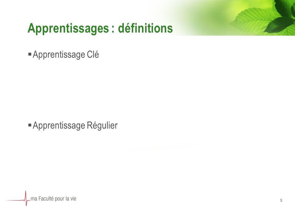 Apprentissages : définitions Apprentissage Clé Apprentissage Régulier 5