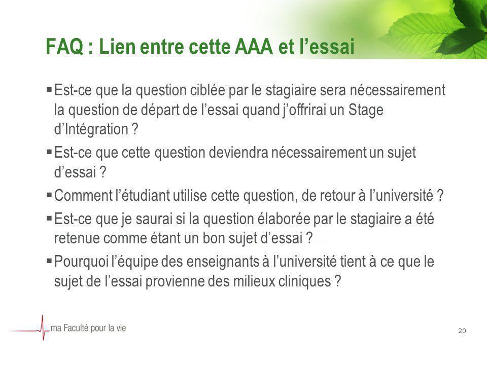 20 FAQ : Lien entre cette AAA et lessai Est-ce que la question ciblée par le stagiaire sera nécessairement la question de départ de lessai quand joffr