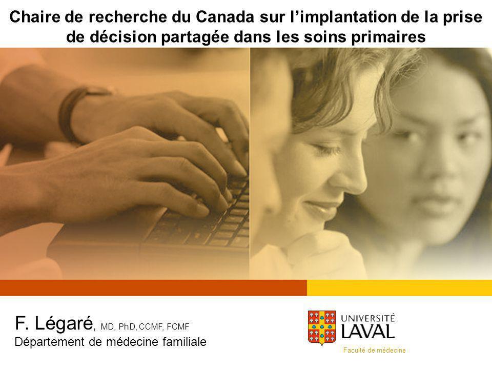 Chaire de recherche du Canada sur limplantation de la prise de décision partagée dans les soins primaires Faculté de médecine F.