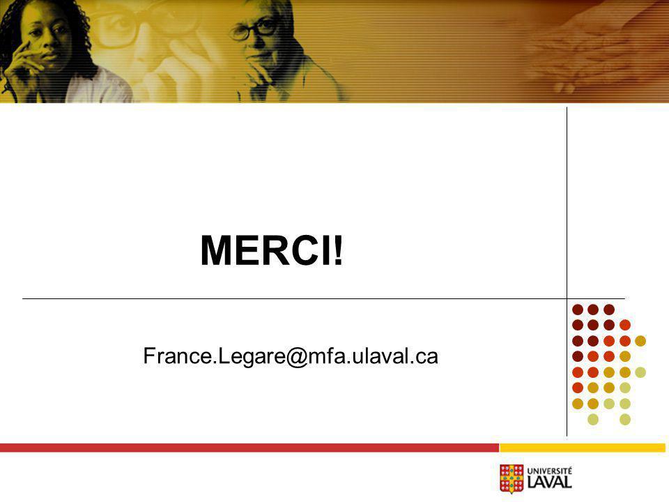 MERCI! France.Legare@mfa.ulaval.ca