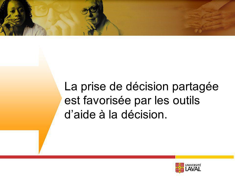 La prise de décision partagée est favorisée par les outils daide à la décision.