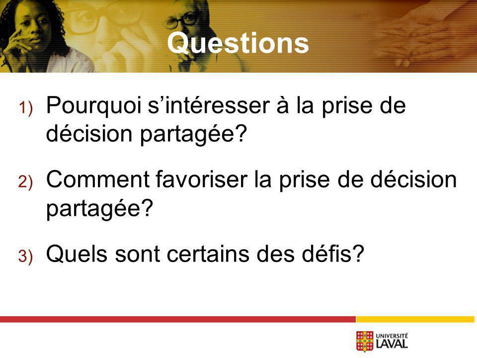 Questions 1) Pourquoi sintéresser à la prise de décision partagée.