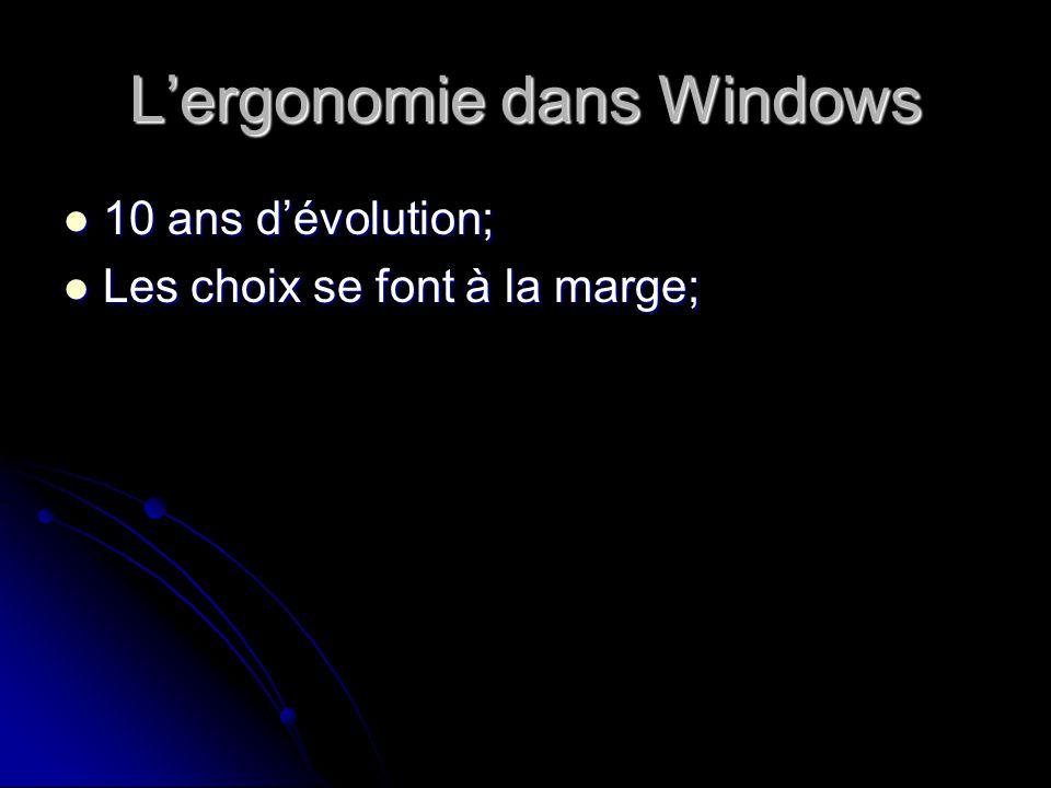 Lergonomie dans Windows 10 ans dévolution; 10 ans dévolution; Les choix se font à la marge; Les choix se font à la marge;