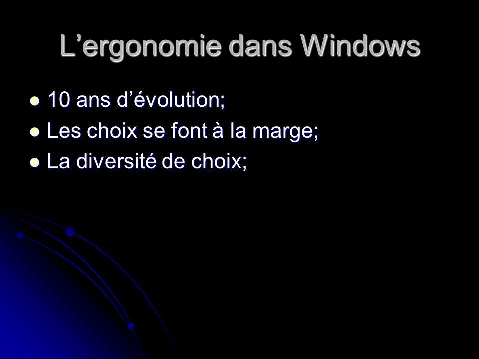 Lergonomie dans Windows 10 ans dévolution; 10 ans dévolution; Les choix se font à la marge; Les choix se font à la marge; La diversité de choix; La diversité de choix;