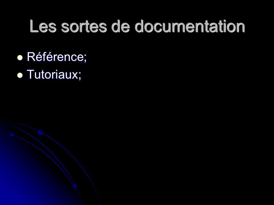 Les sortes de documentation Référence; Référence; Tutoriaux; Tutoriaux;