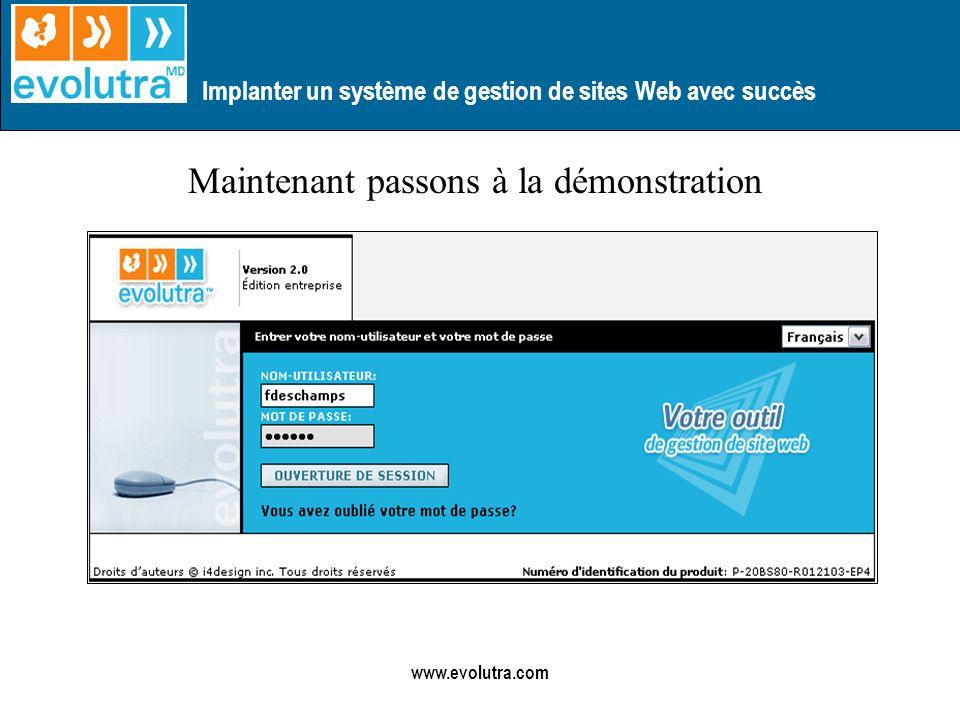 Implanter un système de gestion de sites Web avec succès www.evolutra.com Maintenant passons à la démonstration