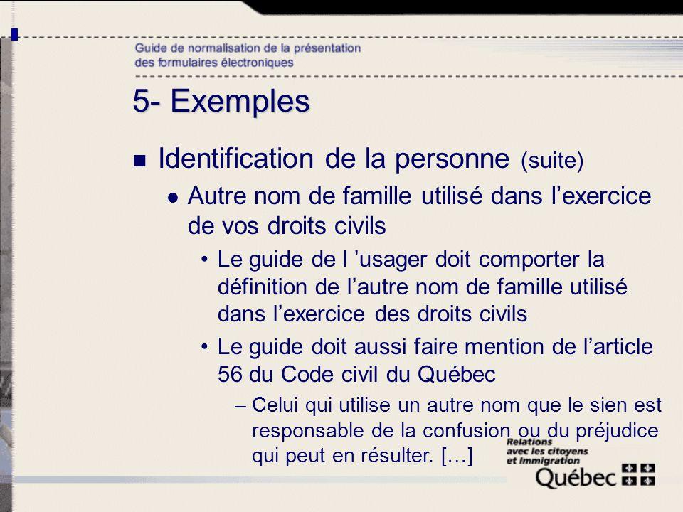 Identification de la personne (suite) Autre nom de famille utilisé dans lexercice de vos droits civils Le guide de l usager doit comporter la définiti