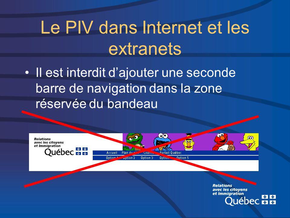 Le PIV dans Internet et les extranets Il est interdit dajouter une seconde barre de navigation dans la zone réservée du bandeau